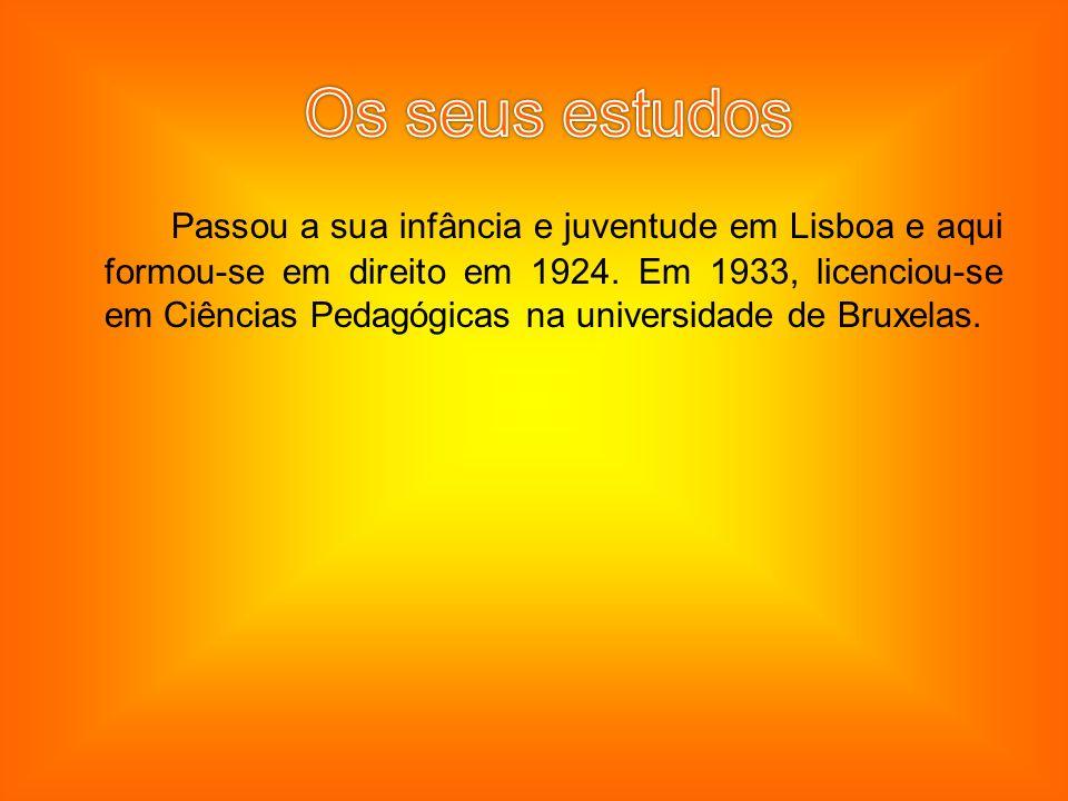 Passou a sua infância e juventude em Lisboa e aqui formou-se em direito em 1924. Em 1933, licenciou-se em Ciências Pedagógicas na universidade de Brux