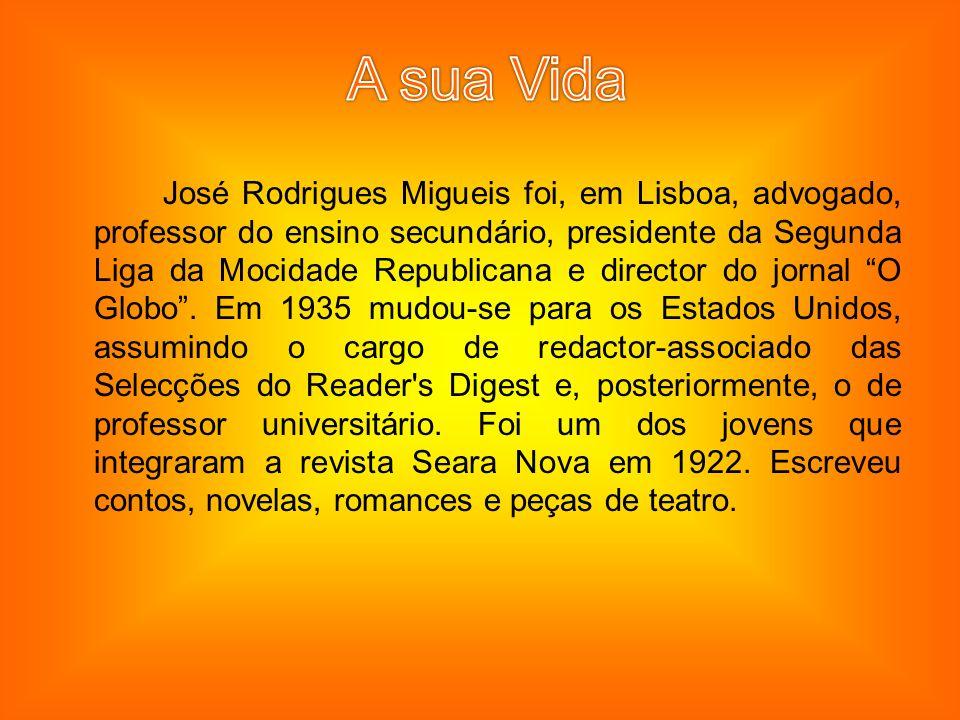 José Rodrigues Migueis foi, em Lisboa, advogado, professor do ensino secundário, presidente da Segunda Liga da Mocidade Republicana e director do jorn