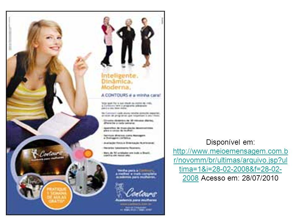 Disponível em: http://www.meioemensagem.com.b r/novomm/br/ultimas/arquivo.jsp?ul tima=1&i=28-02-2008&f=28-02- 2008 Acesso em: 28/07/2010 http://www.me
