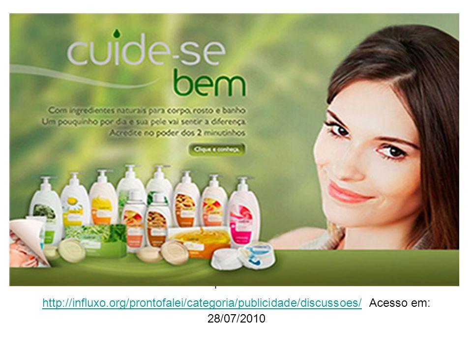 Disponível em: http://influxo.org/prontofalei/categoria/publicidade/discussoes/ Acesso em: 28/07/2010 http://influxo.org/prontofalei/categoria/publici