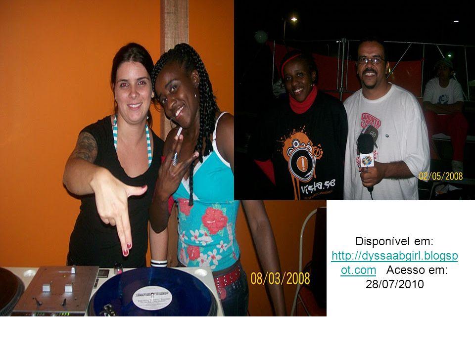 Disponível em: http://dyssaabgirl.blogsp ot.com Acesso em: 28/07/2010 http://dyssaabgirl.blogsp ot.com