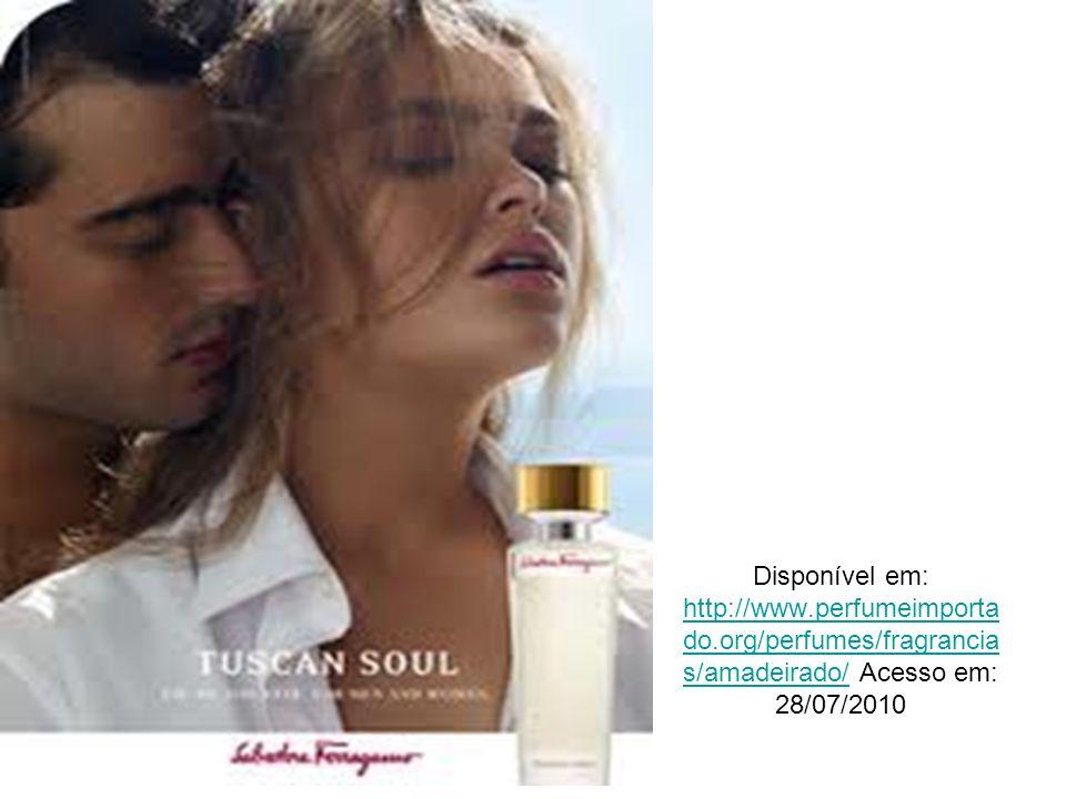 Disponível em: http://www.perfumeimporta do.org/perfumes/fragrancia s/amadeirado/ Acesso em: 28/07/2010 http://www.perfumeimporta do.org/perfumes/frag