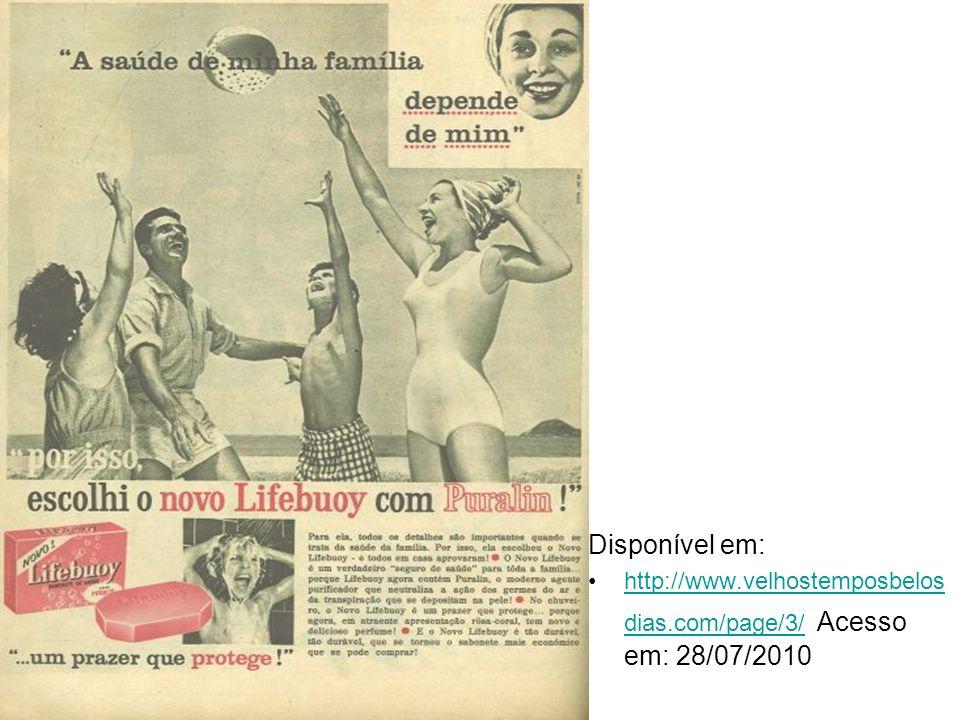 Disponível em:http://www.velhostemposbelosdias.com/page/3/ Acesso em: 28/07/2010http://www.velhostemposbelosdias.com/page/3/