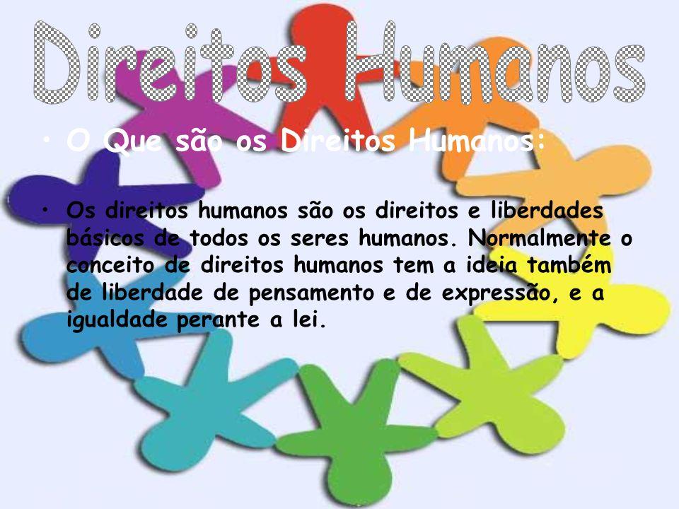 O Que são os Direitos Humanos: Os direitos humanos são os direitos e liberdades básicos de todos os seres humanos. Normalmente o conceito de direitos