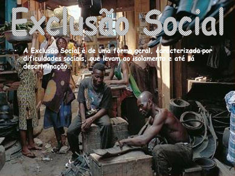 A Exclusão Social é de uma forma geral, caracterizada por dificuldades sociais, que levam ao isolamento e até á descriminação.