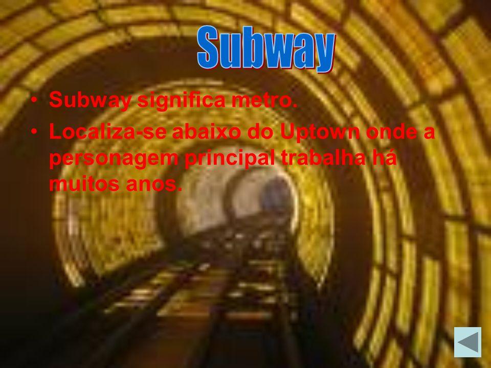 Subway significa metro.