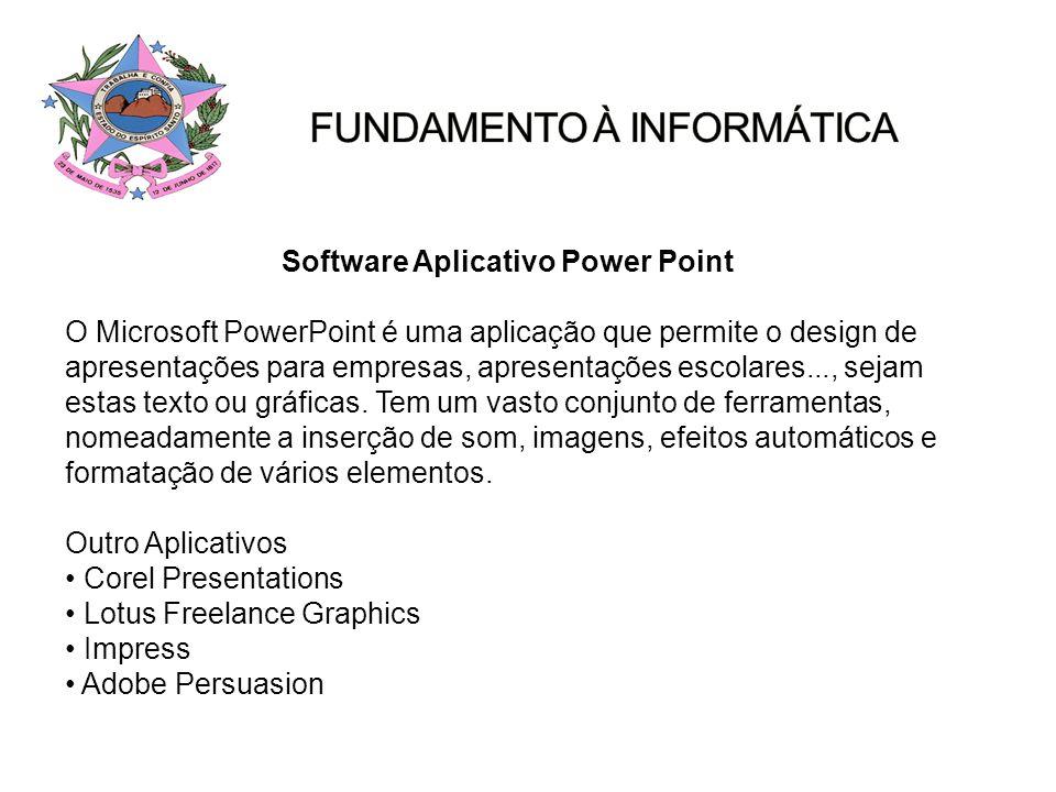 Software Aplicativo Power Point O Microsoft PowerPoint é uma aplicação que permite o design de apresentações para empresas, apresentações escolares...
