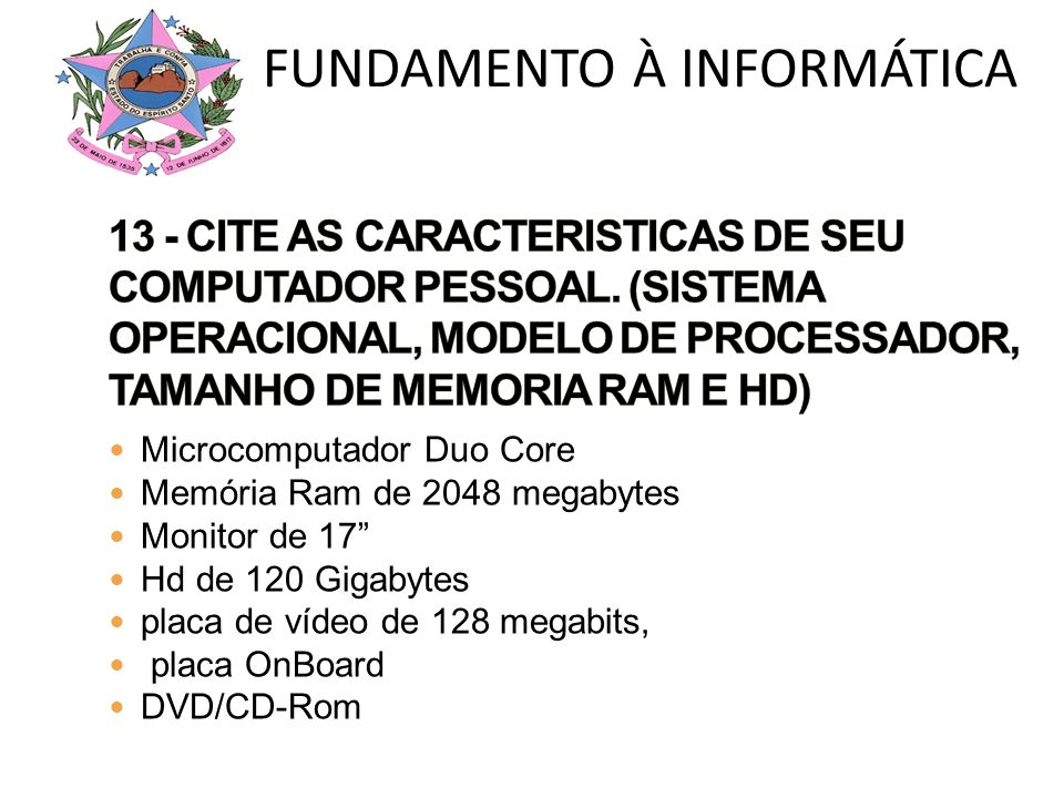 Microcomputador Duo Core Memória Ram de 2048 megabytes Monitor de 17 Hd de 120 Gigabytes placa de vídeo de 128 megabits, placa OnBoard DVD/CD-Rom e Wi