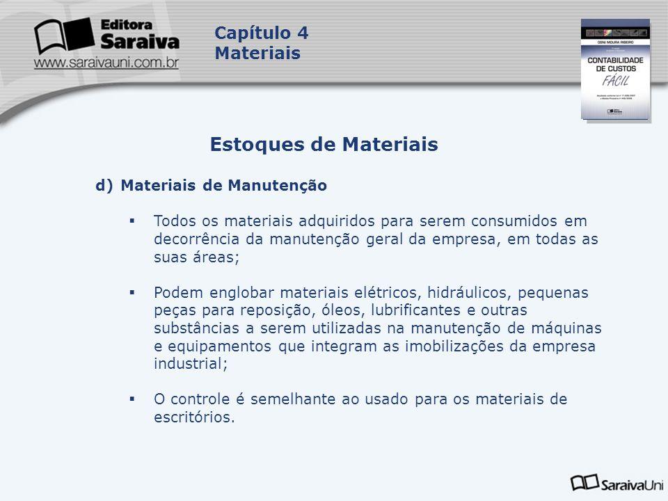 Capa da Obra Capítulo 4 Materiais d)Materiais de Manutenção Todos os materiais adquiridos para serem consumidos em decorrência da manutenção geral da