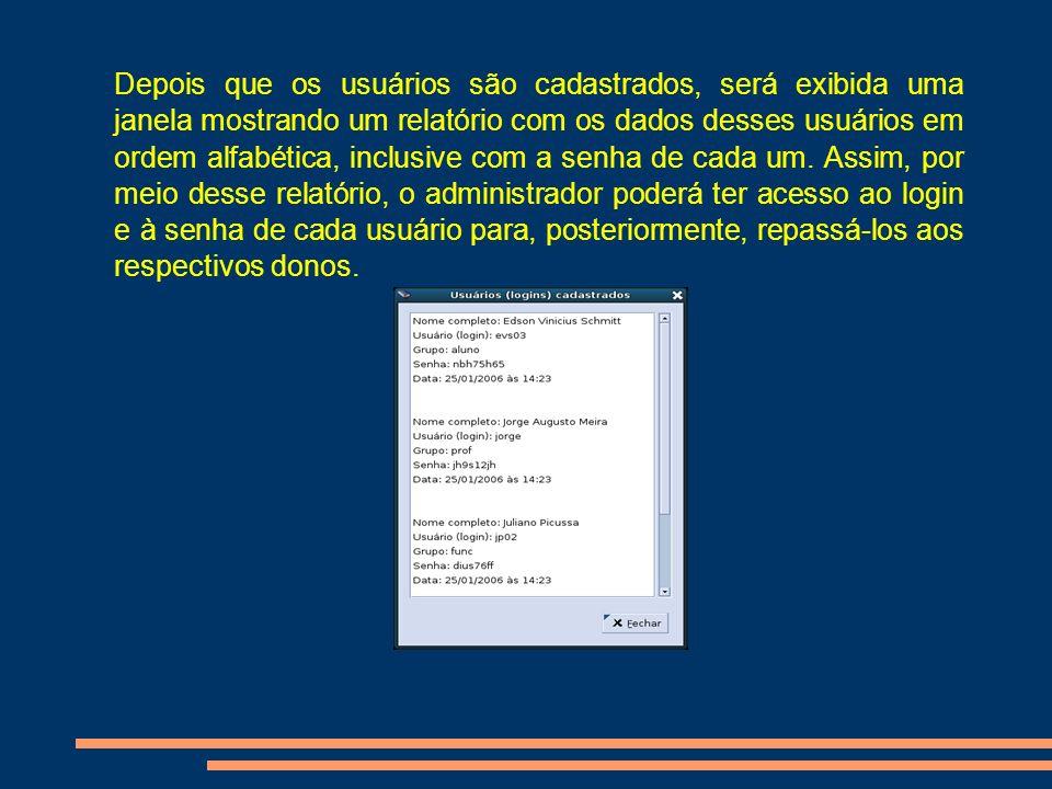 Depois que os usuários são cadastrados, será exibida uma janela mostrando um relatório com os dados desses usuários em ordem alfabética, inclusive com