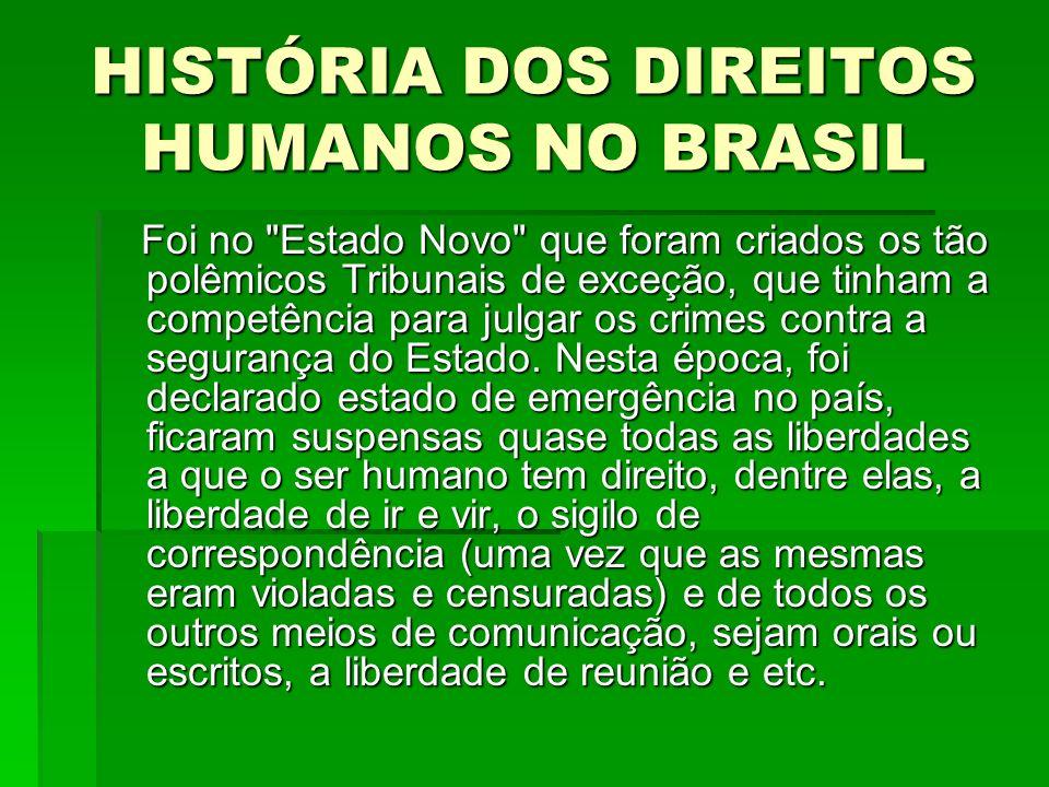 HISTÓRIA DOS DIREITOS HUMANOS NO BRASIL Foi no