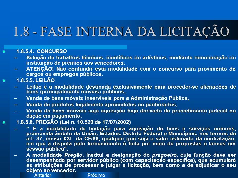 PróximoAnterior 1.8 - FASE INTERNA DA LICITAÇÃO 1.8.5.4. CONCURSO –Seleção de trabalhos técnicos, científicos ou artísticos, mediante remuneração ou i
