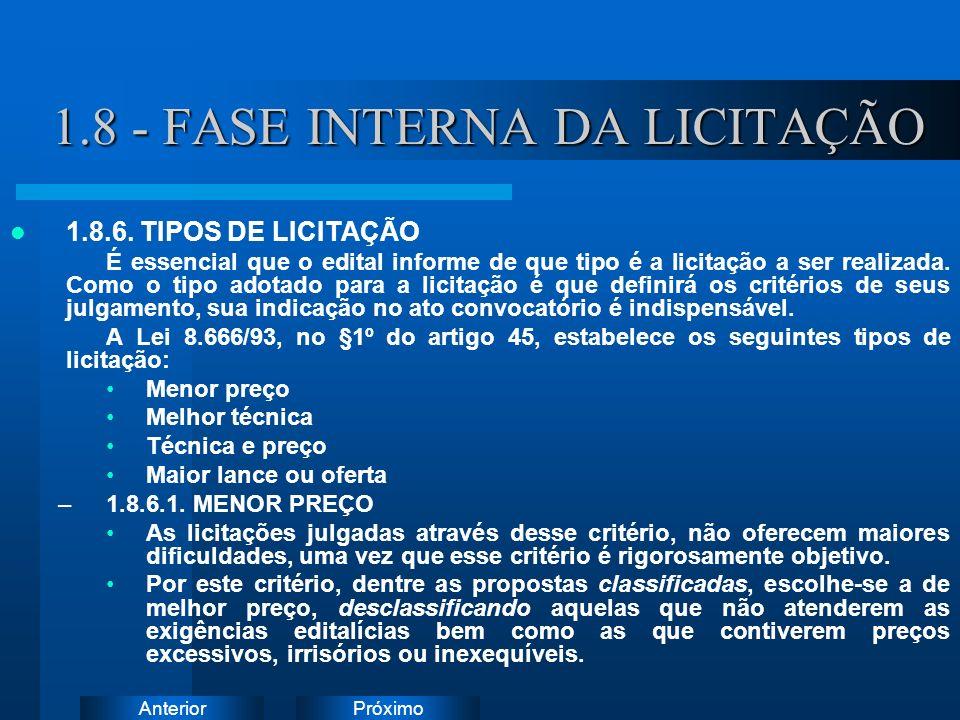 PróximoAnterior 1.8 - FASE INTERNA DA LICITAÇÃO 1.8.6. TIPOS DE LICITAÇÃO É essencial que o edital informe de que tipo é a licitação a ser realizada.