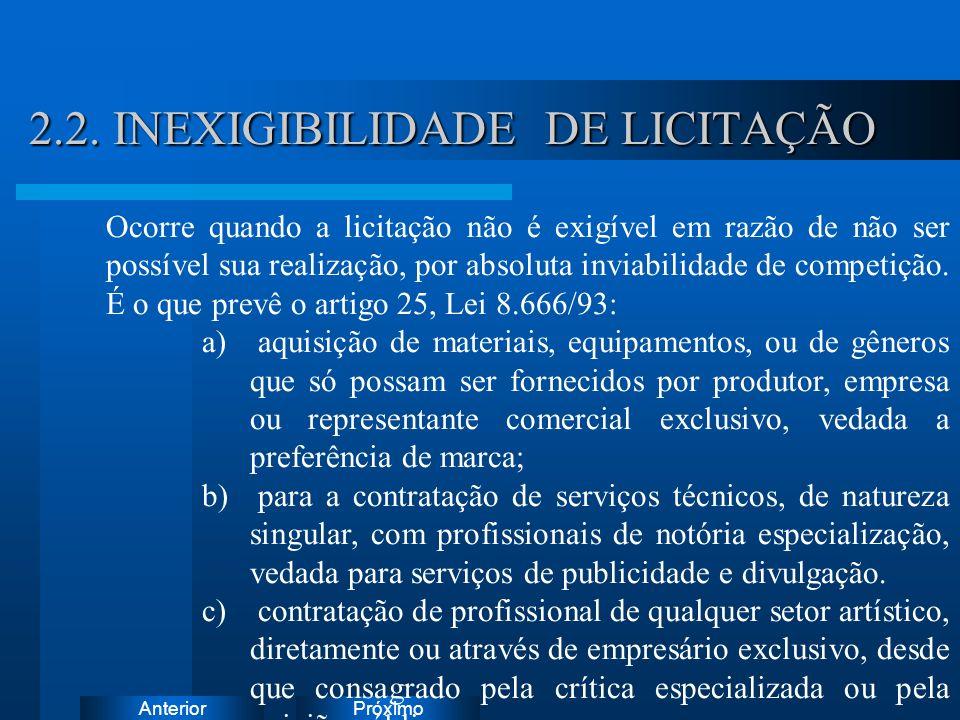 PróximoAnterior 2.2. INEXIGIBILIDADE DE LICITAÇÃO Instruções: Exclua o ícone do documento de exemplo e substitua-o pelos do documento de trabalho: Cri