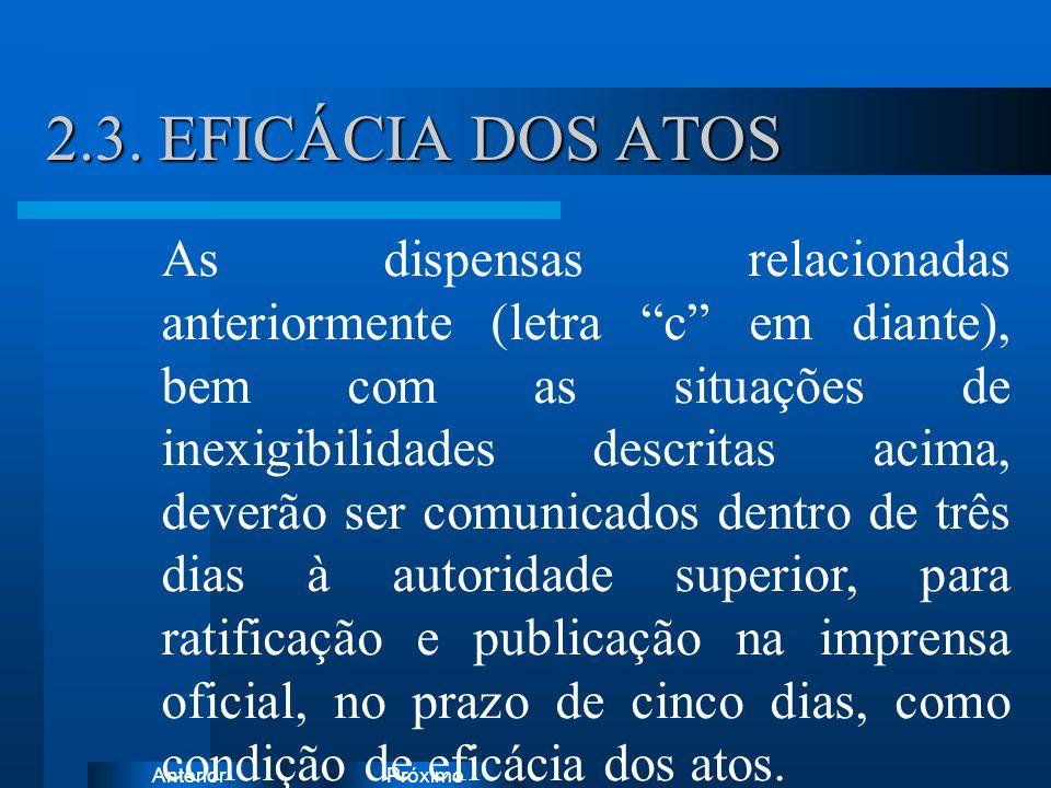 PróximoAnterior 2.3. EFICÁCIA DOS ATOS 2.3. EFICÁCIA DOS ATOS Instruções: Exclua o ícone do documento de exemplo e substitua-o pelos do documento de t