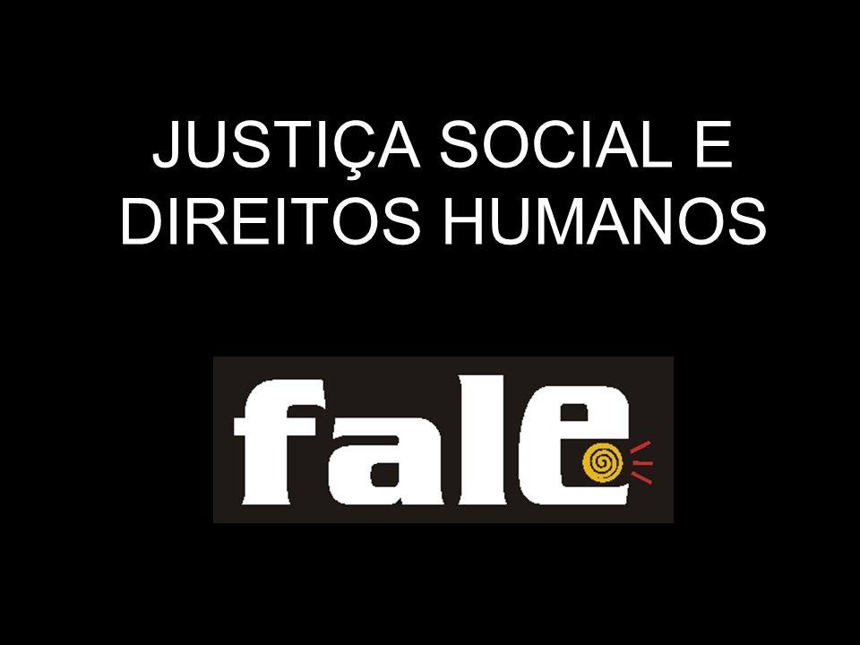 JUSTIÇA SOCIAL E DIREITOS HUMANOS