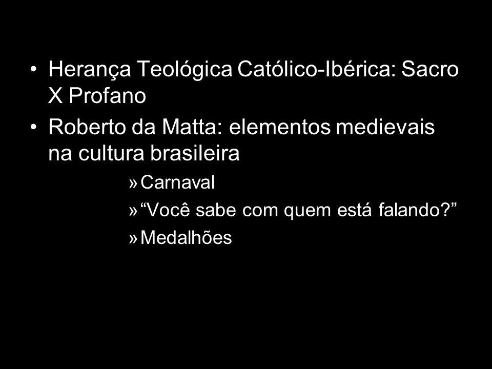Herança Teológica Católico-Ibérica: Sacro X Profano Roberto da Matta: elementos medievais na cultura brasileira »Carnaval »Você sabe com quem está fal