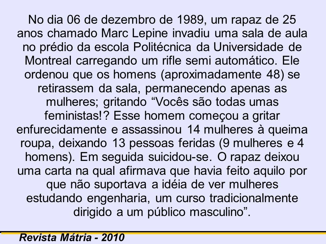 No dia 06 de dezembro de 1989, um rapaz de 25 anos chamado Marc Lepine invadiu uma sala de aula no prédio da escola Politécnica da Universidade de Mon