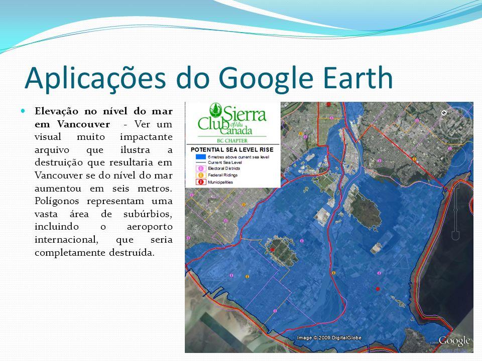 Aplicações do Google Earth Elevação no nível do mar em Vancouver - Ver um visual muito impactante arquivo que ilustra a destruição que resultaria em V