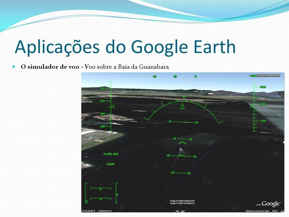 Aplicações do Google Earth O simulador de voo - Voo sobre a Baia da Guanabara