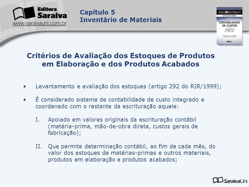 Capa da Obra Capítulo 5 Inventário de Materiais Levantamento e avaliação dos estoques (artigo 292 do RIR/1999); É considerado sistema de contabilidade