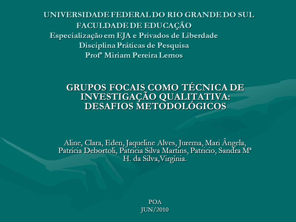 CONSIDERAÇÕES FINAIS As possibilidades de utilização da técnica dos grupos focais para profissionais e pesquisadores são muitas.