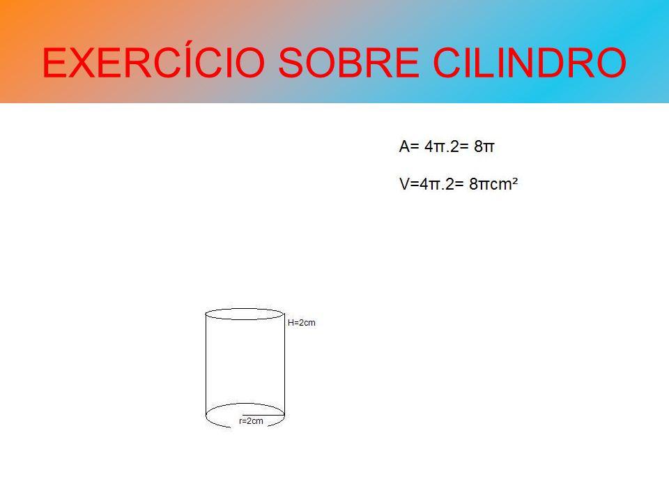 EXERCÍCIO SOBRE CILINDRO