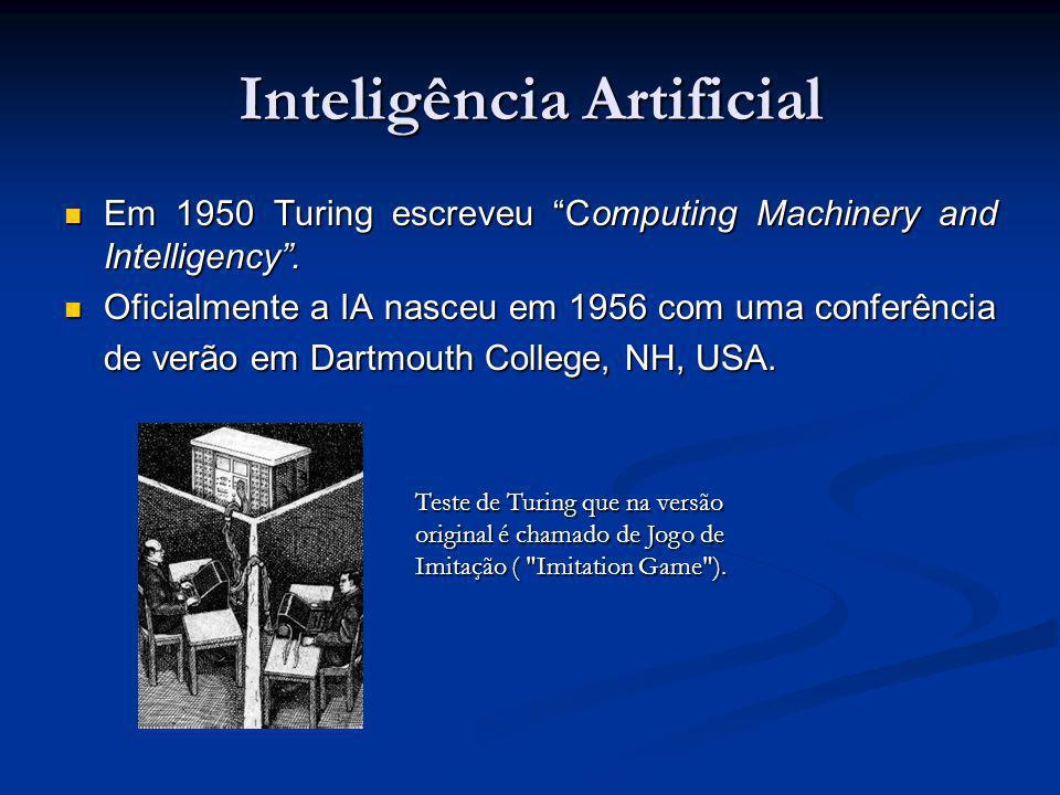 Inteligência Artificial Em 1950 Turing escreveu Computing Machinery and Intelligency. Em 1950 Turing escreveu Computing Machinery and Intelligency. Of