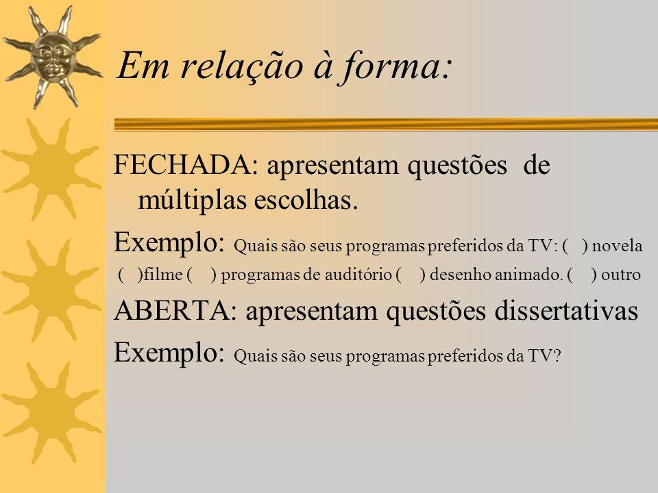 Em relação à forma: cont.RELACIONADA OU DEPENDENTE Exemplo:Você assiste TV.