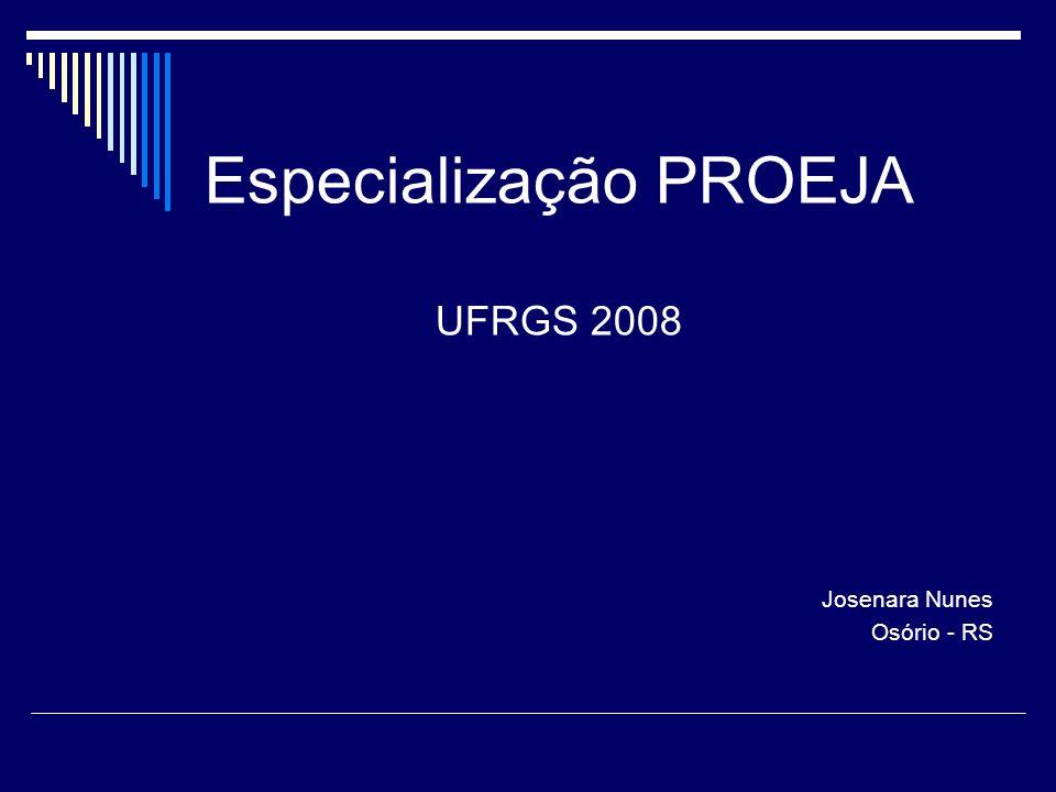 Especialização PROEJA UFRGS 2008 Josenara Nunes Osório - RS
