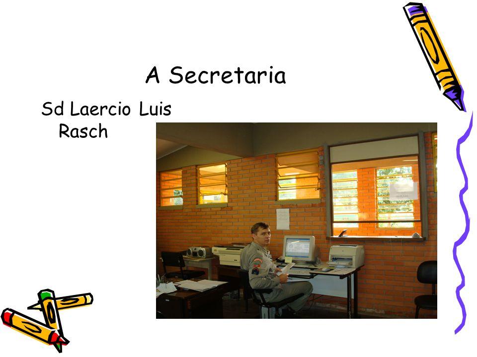 A Secretaria Sd Laercio Luis Rasch