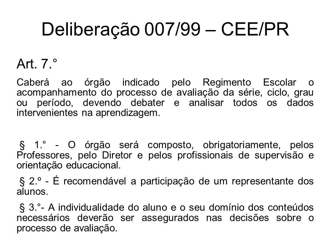 Deliberação 007/99 – CEE/PR Art.