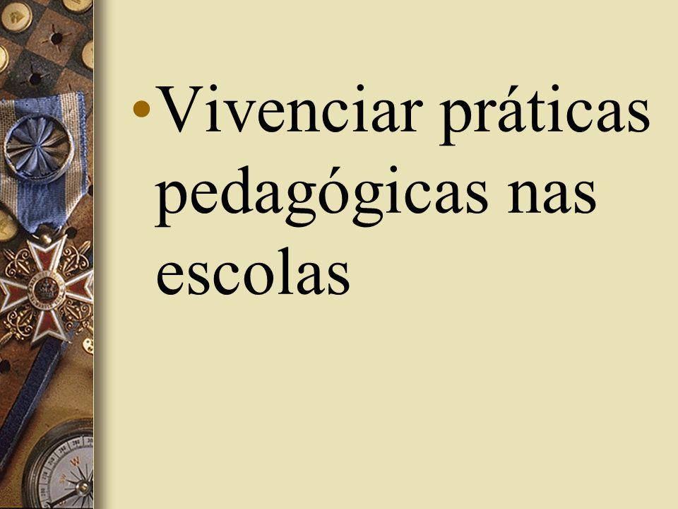 Vivenciar práticas pedagógicas nas escolas