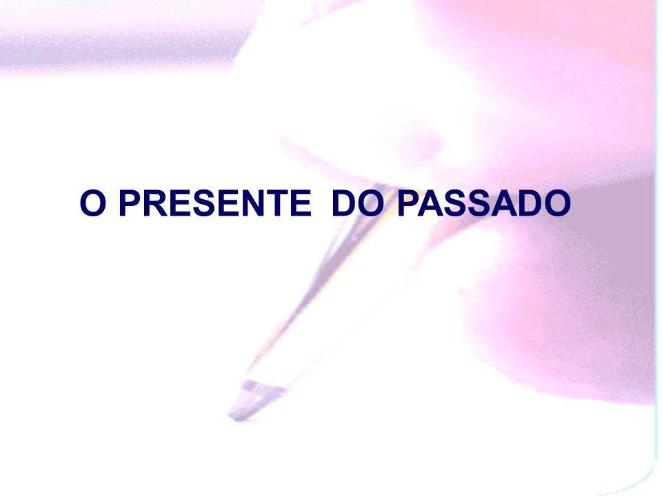 Só existe o momento presente. O presente do presente, o presente do passado e o presente do futuro Sto. Agostinho