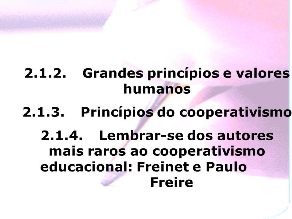 2.1.2.Grandes princípios e valores humanos 2.1.3.
