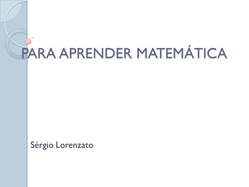 PARA APRENDER MATEMÁTICA Sérgio Lorenzato