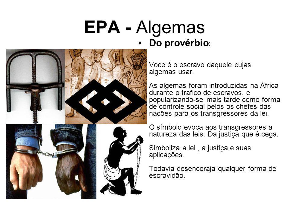 EPA - Algemas Do provérbio : Voce é o escravo daquele cujas algemas usar.