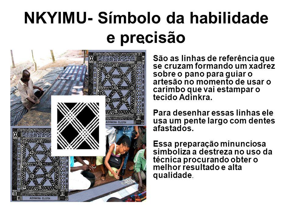 NKYIMU- Símbolo da habilidade e precisão São as linhas de referência que se cruzam formando um xadrez sobre o pano para guiar o artesão no momento de usar o carimbo que vai estampar o tecido Adinkra.