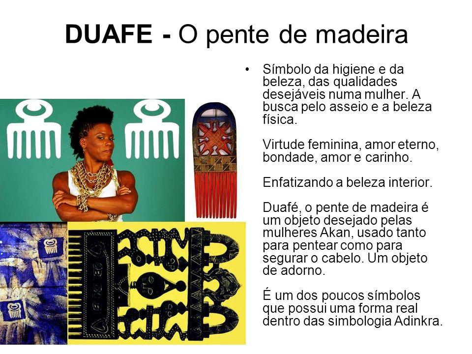 DUAFE - O pente de madeira Símbolo da higiene e da beleza, das qualidades desejáveis numa mulher.