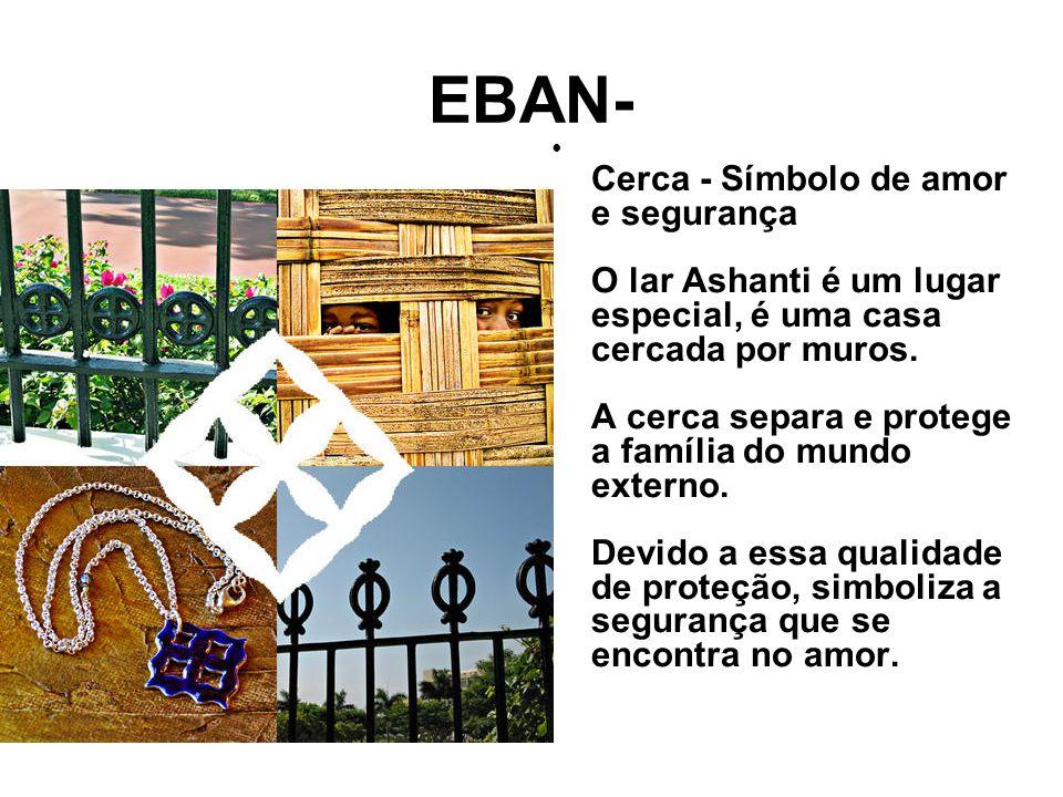 EBAN- Cerca - Símbolo de amor e segurança O lar Ashanti é um lugar especial, é uma casa cercada por muros.