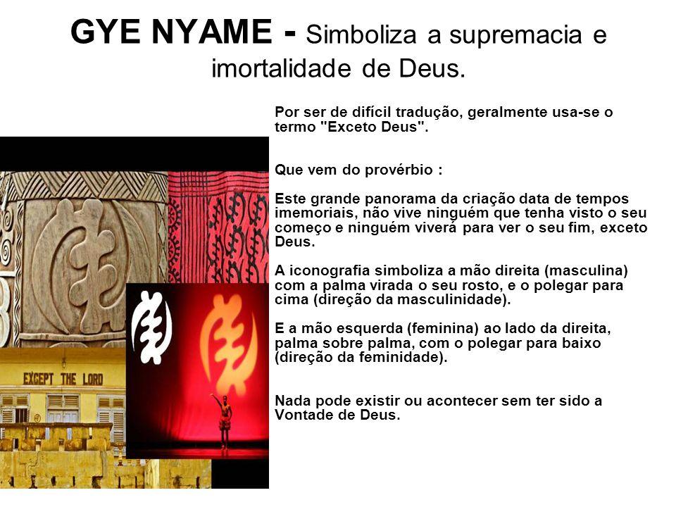 GYE NYAME - Simboliza a supremacia e imortalidade de Deus.