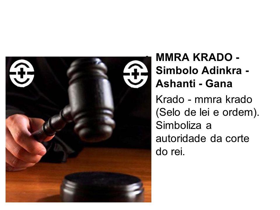 MMRA KRADO - Simbolo Adinkra - Ashanti - Gana Krado - mmra krado (Selo de lei e ordem).