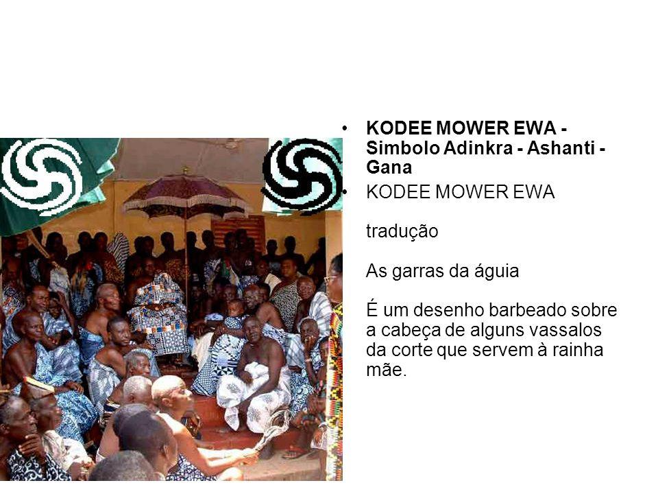 KODEE MOWER EWA - Simbolo Adinkra - Ashanti - Gana KODEE MOWER EWA tradução As garras da águia É um desenho barbeado sobre a cabeça de alguns vassalos da corte que servem à rainha mãe.