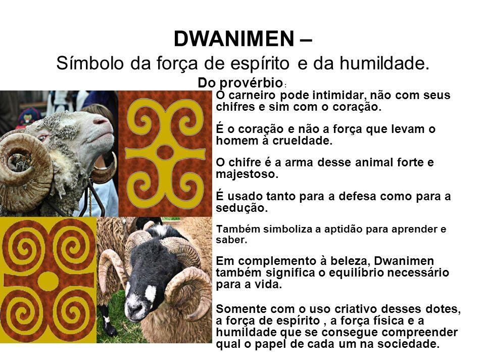 DWANIMEN – Símbolo da força de espírito e da humildade.