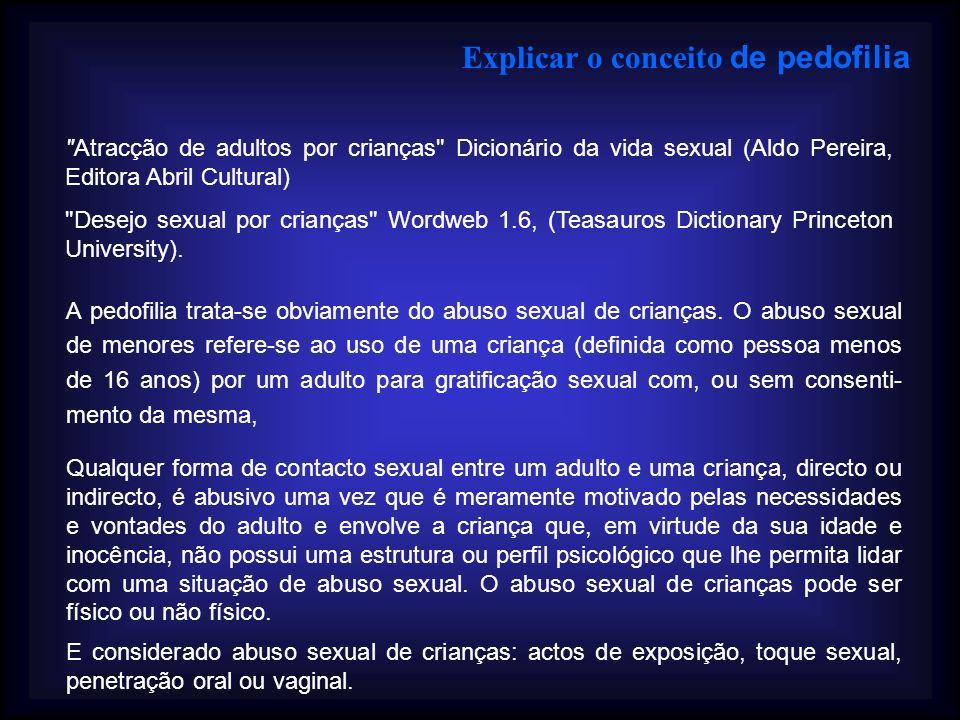 Abuso físico não violento refere – se a: caricias nos órgãos genitais de criança e ao acto sexual não violento, com o consentimento da criança.