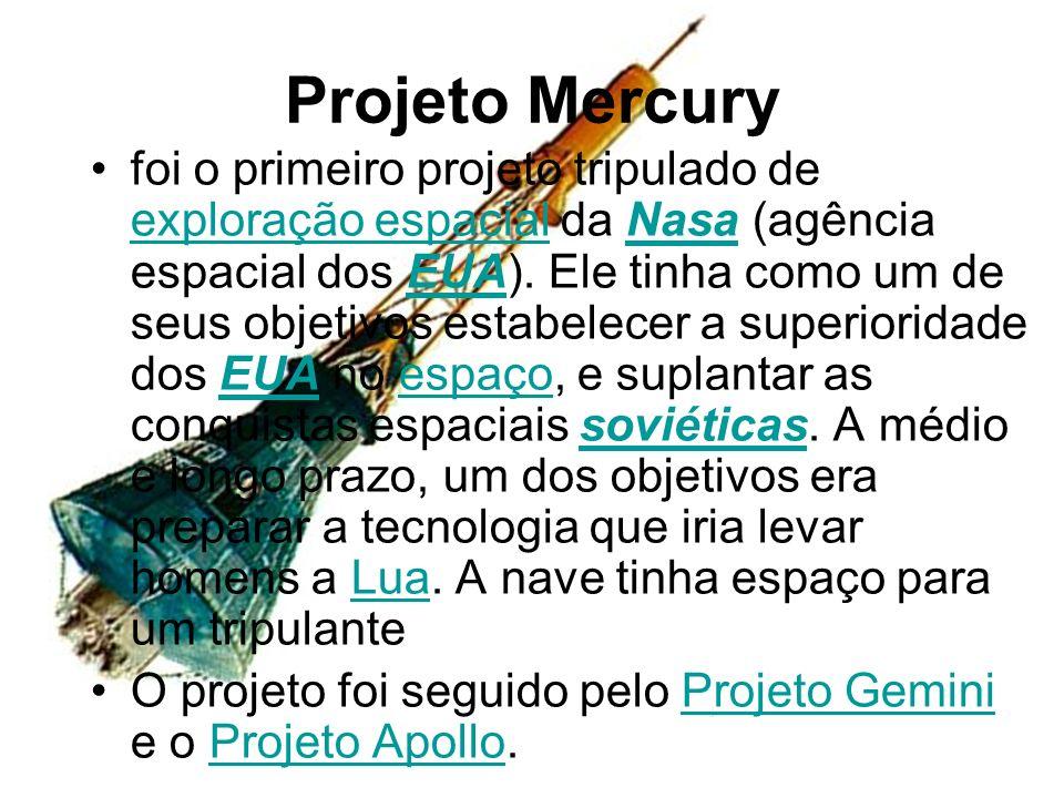 Projeto Mercury foi o primeiro projeto tripulado de exploração espacial da Nasa (agência espacial dos EUA). Ele tinha como um de seus objetivos estabe