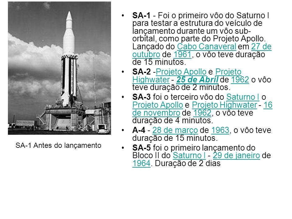 SA-1 - Foi o primeiro vôo do Saturno I para testar a estrutura do veículo de lançamento durante um vôo sub- orbital, como parte do Projeto Apollo. Lan