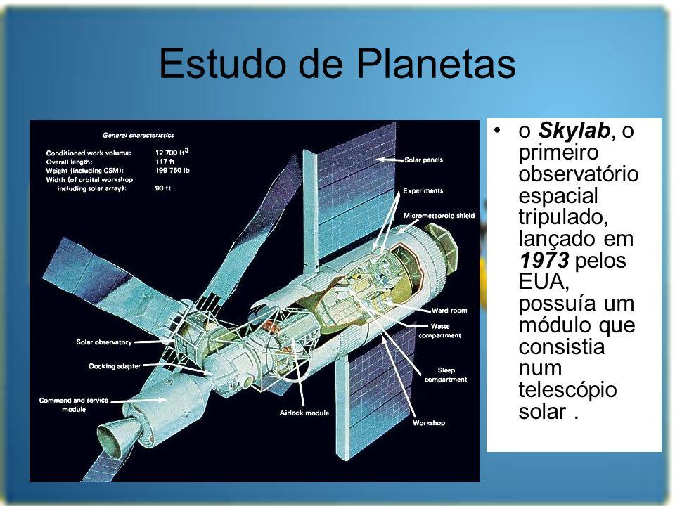 o Skylab, o primeiro observatório espacial tripulado, lançado em 1973 pelos EUA, possuía um módulo que consistia num telescópio solar. Estudo de Plane