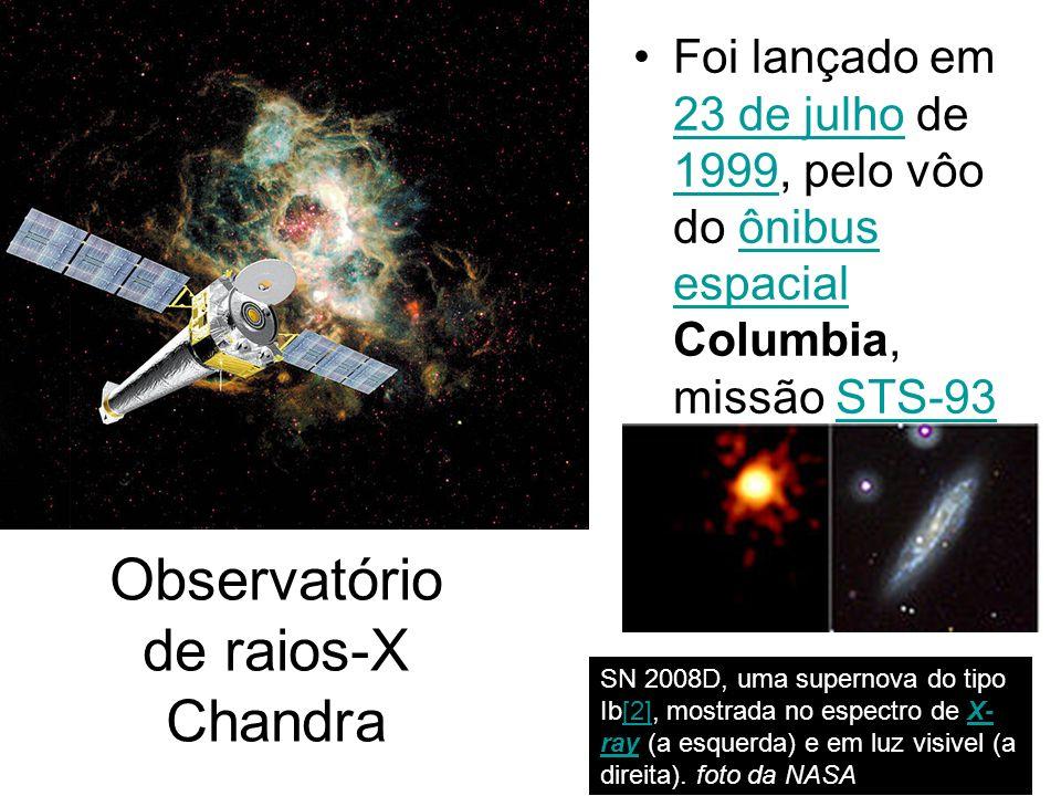Observatório de raios-X Chandra Foi lançado em 23 de julho de 1999, pelo vôo do ônibus espacial Columbia, missão STS-93 23 de julho 1999ônibus espacia