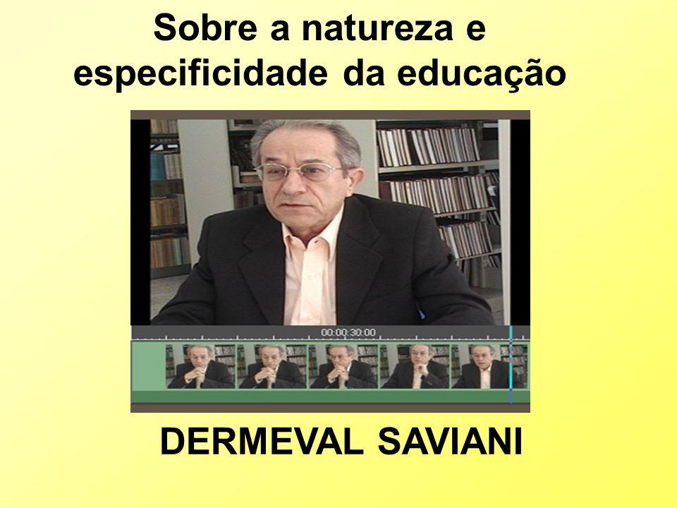 Sobre a natureza e especificidade da educação DERMEVAL SAVIANI